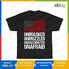 Unmasked unmuzzled unvaccinated unafraid Flag America T-Shirt Black S-5XL