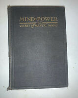 MIND-POWER The Secret Of Mental Magic (1912) by William Atkinson Antique Book