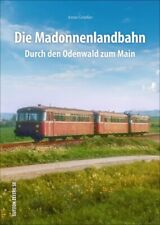 Die Madonnenlandbahn Durch den Odenwald zum Main Strecke Geschichte Buch Bilder