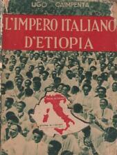 L' IMPERO ITALIANO D'ETIOPIA PRIMA EDIZIONE CAIMPENTA UGO AURORA 1936