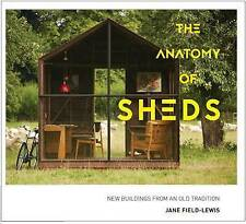 The Anatomy of Sheds: New Buildings from an Old Tradition by Jane Field-Lewis...