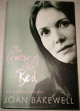 The Centre of the Bed by Joan Bakewell   (Hardback, 2003)