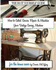 How to Select, Service, Repair & Maintain your Vintage