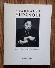 FRANÇOISE THANAS / ATAHUALPA YUPANQUI / DÉDICACE DE L'AUTEUR (1983)