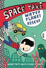 Space Taxi : Water Planet Rescue by Michael Brawer and Wendy Mass (2015,...