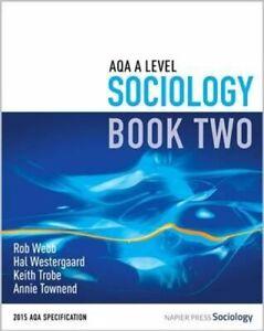 AQA A Level Sociology: Book 2 by Rob Webb 9780954007928   Brand New