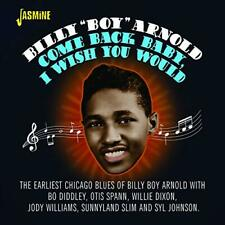 Billy Boy Arnold-Come Back Baby I Wish You Would CD NUOVO