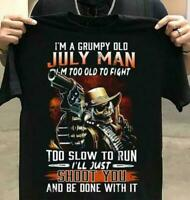 I'm A Grumpy Old July Man I'm Too Old To Fight Men T-Shirt Black Cotton S-6XL