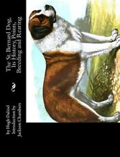 St. Bernard Dog, Its History, Points, Breeding and Rearing, Paperback by Dalz.