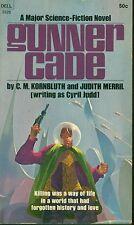 *GUNNER CADE  by Cyril Judd (a.k.a. C.M. Kornbluth & Judith Merrill) -- 1st PB
