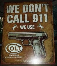 Vintage Replica Tin Metal Sign We dont 911 use Colt Revolvers pistols gun 1799