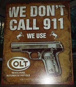 Vintage Replica Tin Metal Sign We dont 911 use Colt Revolvers pistols gun 1799
