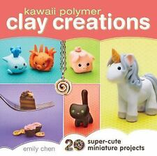 Kawaii Polymer Clay Creations: 20 Super-Cute Minia