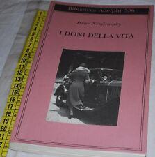 NEMIROVSKY NéMIROVSKY Irène - I DONI DELLA VITA - Adelphi - libri usati