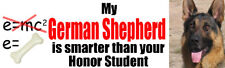 MY GERMAN SHEPHERD SMARTER THAN HONOR STUDENT Sticker