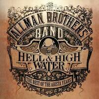 Allman Brothers Band - Hell & High Water: Best Of The Arista Years (CD)  NEW