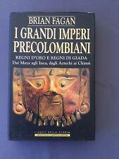 I GRANDI IMPERI PRECOLOMBIANI - BRIAN FAGAN Maya Inca Aztechi Chimú