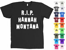 RIP Hannah Montana Bella + Canvas Funny Miley Cyrus Shirt - NEW