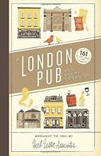 A London Pub for Every Occasion: 161 tried-and-tested pubs in a pocket-sized gui