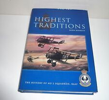 HIGHEST TRADITIONS THE HISTORY OF No 2 SQUADRON, RAAF BY JOHN BENNETT