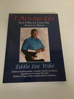 I Always Led American Dream Hardcover By Eddie Lee Wike 2013 Signed By Author