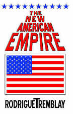 NEW The New American Empire by Rodrigue Tremblay