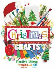 Christmas Crafts: Festive Things to Make and Do!  Kate Riley