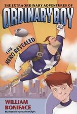 The Extraordinary Adventures of Ordinary Boy by William Boniface (children's cha