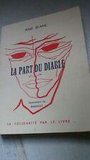 La part du diable-Aimé Blanc-illus de Biaussat. La Solidarité par le livre 1965