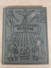 Catholic Education Series Hymnal Vol. 1 New Edition With Rhythmic Signs 1930 K3