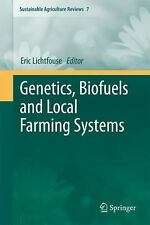 Genetics, Biofuels And Local Farming Systems (sustainable Agriculture Reviews)