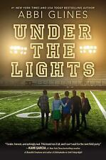 Under the Lights by Abbi Glines - HARDCOVER - BRAND NEW!