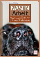 Nasenarbeit Von Schnüffelspielen bis zum Sucheinsatz Hund Training Ratgeber Buch