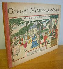 GAI GAI, MARIONS NOUS Chansons de France, 1921 Children's Songbook, Illustrated