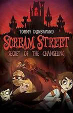 NEW Scream Street: Secret of the Changeling by Tommy Donbavand (Paperback, 2015)