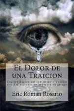 El Dolor de una Traicion : Una Revelacion Del Sentimiento de Dios con...