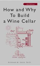 How and Why to Build a Wine Cellar By Gold, Richard