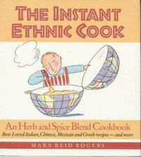 Instant Ethnic Cook : An Herb and Spice Blend Cookbook by Mara R. Rogers (1995,