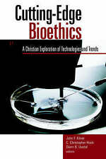 Cutting-Edge Bioethics: A Christian Exploration of Technologies and Trends (Hori