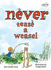 Never Tease a Weasel by Jean Conder Soule.