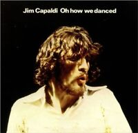 JIM CAPALDI - OH HOW WE DANCED (EXPANDED+REMASTERED)  CD NEU