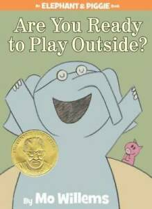 Are You Ready to Play Outside? (An Elephant and Piggie Book) - VERY GOOD