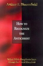 How to Recognize the Antichrist: What Bible Prophecy Says About the Great Deceiv