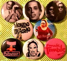 "John Waters 8 NEW 1"" buttons pins badges Divine Mondo Trasho Female Trouble Poly"
