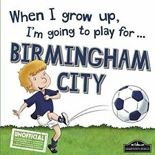 When I Grow Up I'm Going to Play for Birmingham by Gemma Cary (Hardback, 2016)