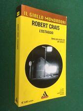 Robert CRAIS - L'OSTAGGIO Giallo Mondadori/2857 (2004) Libro
