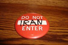 DO NOT ENTER IRAN Historical Collectable Political Pin Button 2007 New-old stock