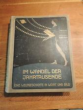 Im Wandel Der Jahrtausende  Eine Weltgeschichte in Wort und Bild Prachtband 1910