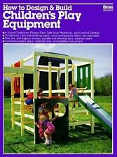 How to Design and Build Children's Play Equipment/05934 (Ortho library), Hildebr