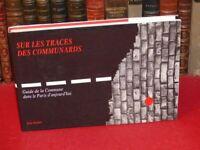 COMMUNE PARIS 1871/ JEAN BRAIRE SUR LES TRACES DES COMMUNARDS PARIS AUJOURD'HUI